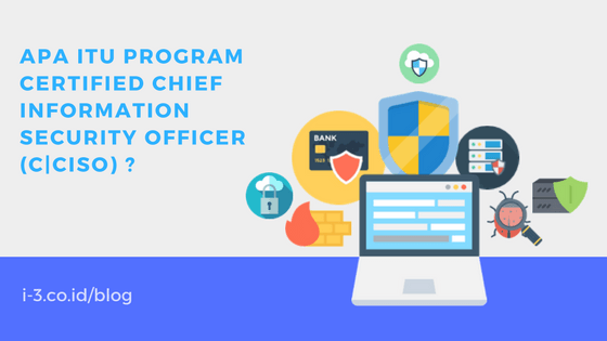 Apa itu Program Certified Chief Information Security Officer (C|CISO) ?