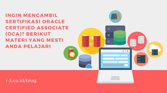 Ingin Mengambil Sertifikasi Oracle Certified Associate (OCA)? Berikut Materi Yang Mesti Anda Pelajari