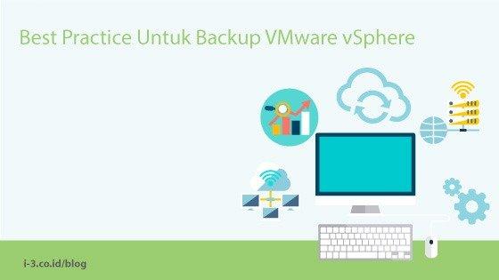 Best Practice Untuk Backup VMware vSphere