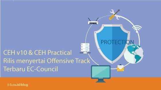 CEH v10 & CEH Practical Rilis menyertai Offensive Track Terbaru EC-Council