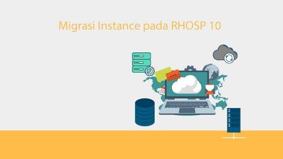 Migrasi Instance pada RHOSP 10