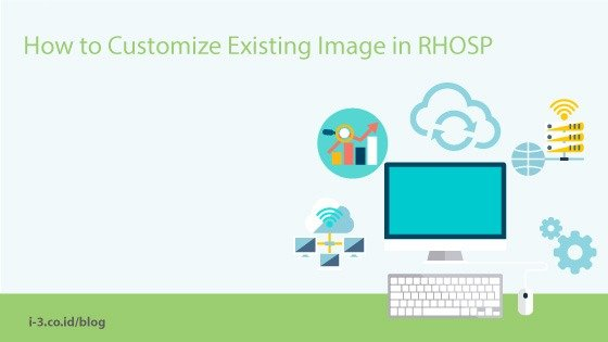 How to Customize Existing Image in RHOSP