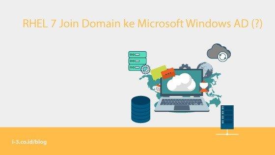 RHEL 7 Join Domain ke Microsoft Windows AD (?)