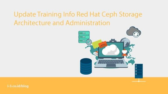 Update Training Info Red Hat Ceph Storage Architecture and Administration