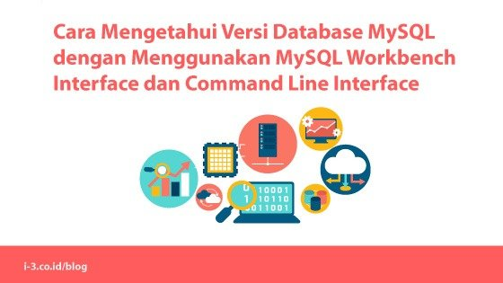 Cara Mengetahui Versi Database MySQL dengan Menggunakan MySQL Workbench Interface dan Command Line Interface