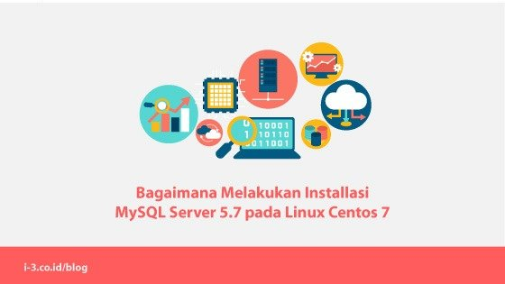 Bagaimana Melakukan Installasi MySQL Server 5.7 pada Linux Centos 7