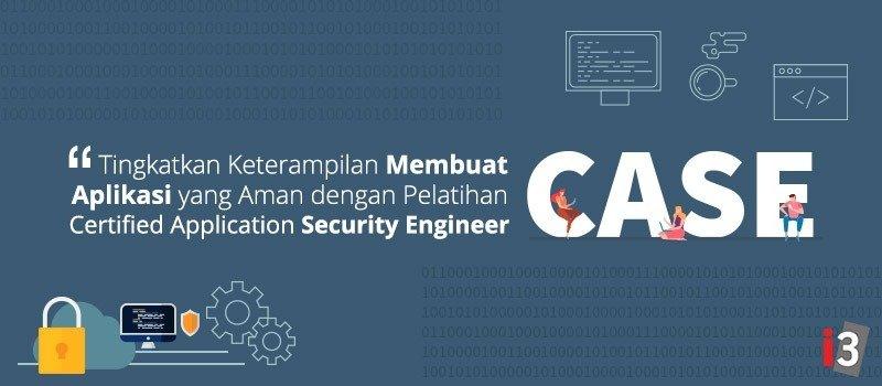 Tingkatkan Keterampilan Membuat Aplikasi yang Aman dengan Pelatihan Certified Application Security Engineer (CASE)